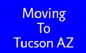 tucson home buyer Moving To Tucson